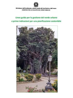 Linee guida per la gestione del verde urbano e prime indicazioni per una pianificazione sostenibile