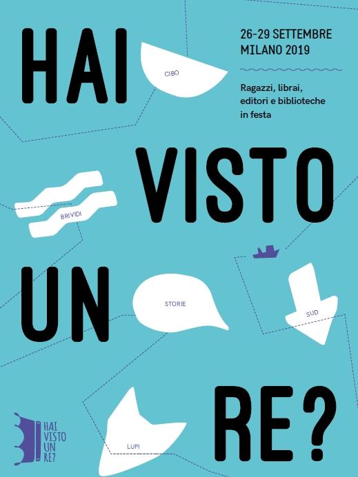 Milano 26-29 settembre 2019. HAI VISTO UN RE?