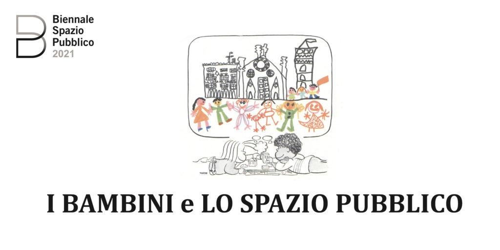 Biennale Spazio Pubblico. Roma 13 – 15 Maggio 2021